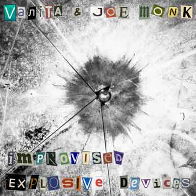 Vanita & Johanna Monk - Improvised Explosive Devices